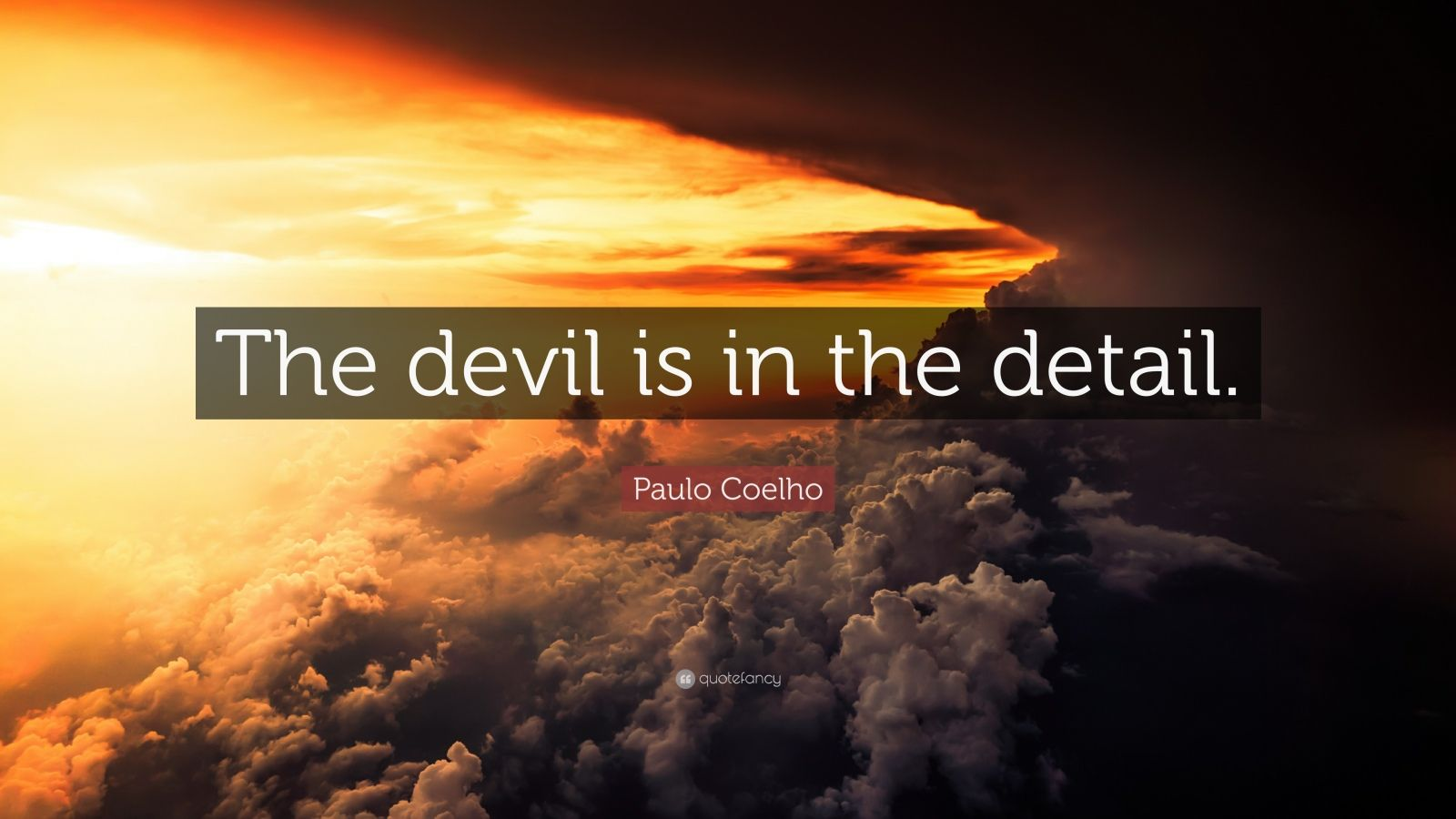 Life Success Quotes Hd Wallpapers Paulo Coelho Quote The Devil Is In The Detail 12