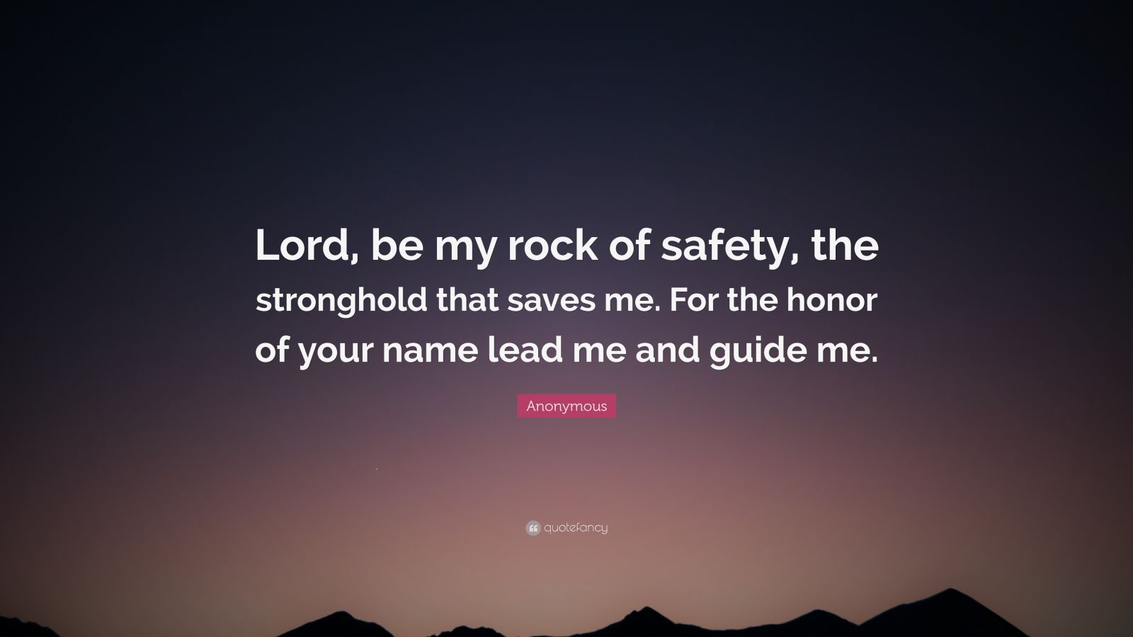 Workout Quotes Wallpaper Anonymous Quote Lord Be My Rock Of Safety The