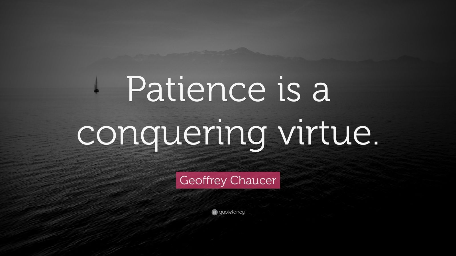 Success Quotes Hd Wallpapers Geoffrey Chaucer Quote Patience Is A Conquering Virtue