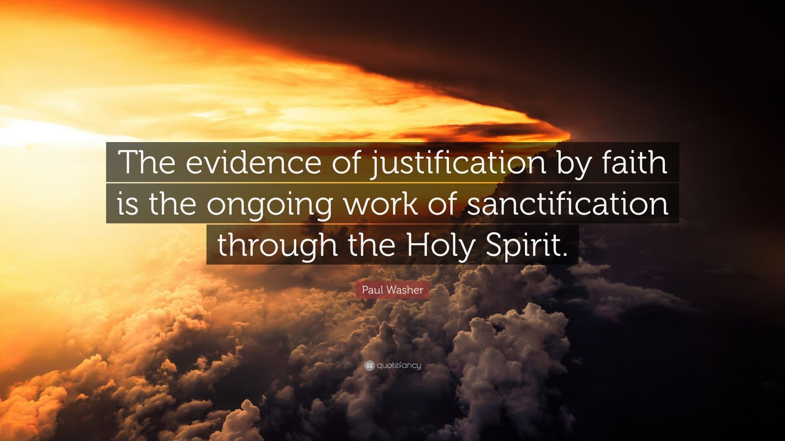 Beautiful Wallpapers With Inspirational Quotes Paul Washer Quote The Evidence Of Justification By Faith
