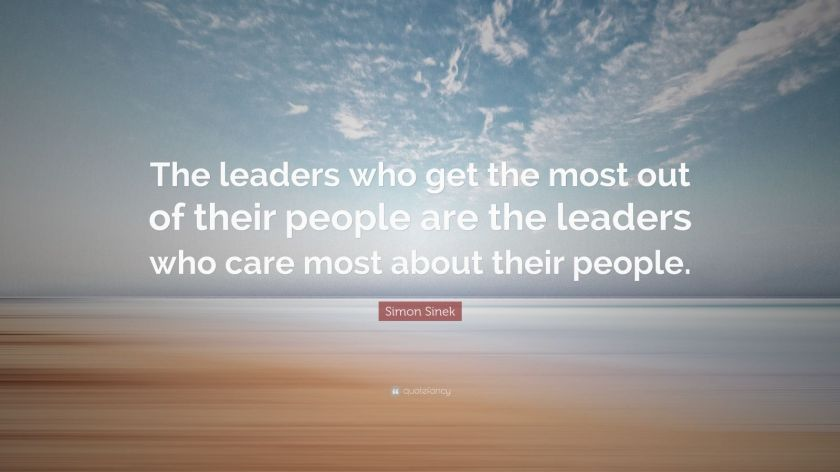 """Simon Sinek Quote: """"The leaders who get the most out of their people are the leaders who care most about their people."""""""
