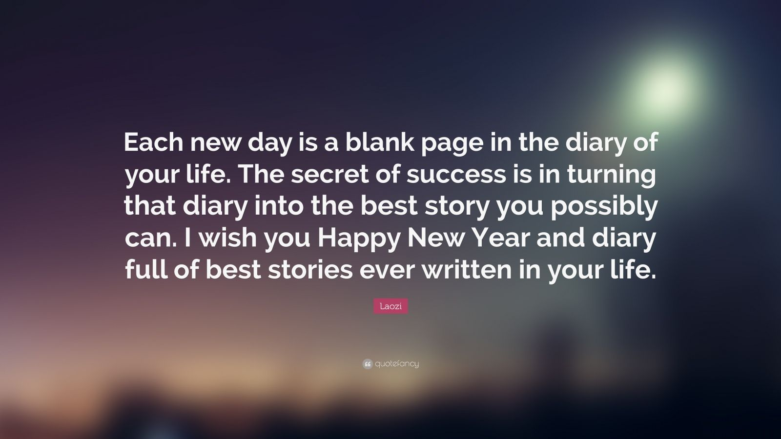 Inspiration Quote Wallpapers Hd Laozi Quote Each New Day Is A Blank Page In The Diary Of