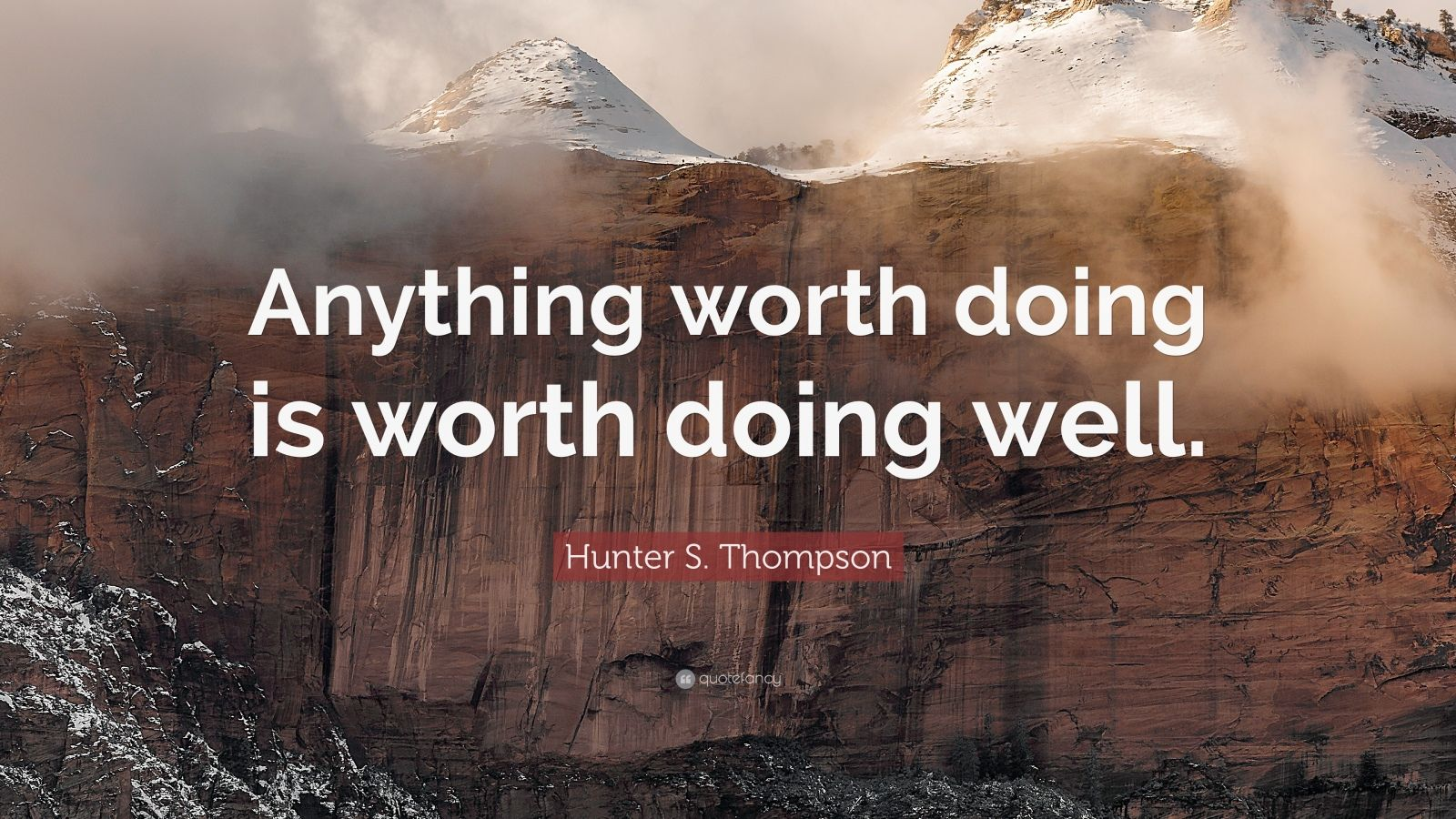 Business Success Quotes Wallpaper Hunter S Thompson Quote Anything Worth Doing Is Worth