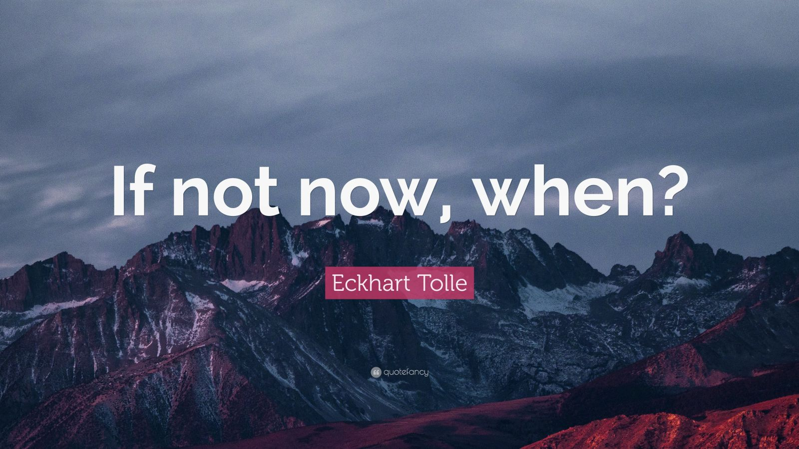 Nietzsche Quotes Wallpaper Eckhart Tolle Quote If Not Now When 23 Wallpapers
