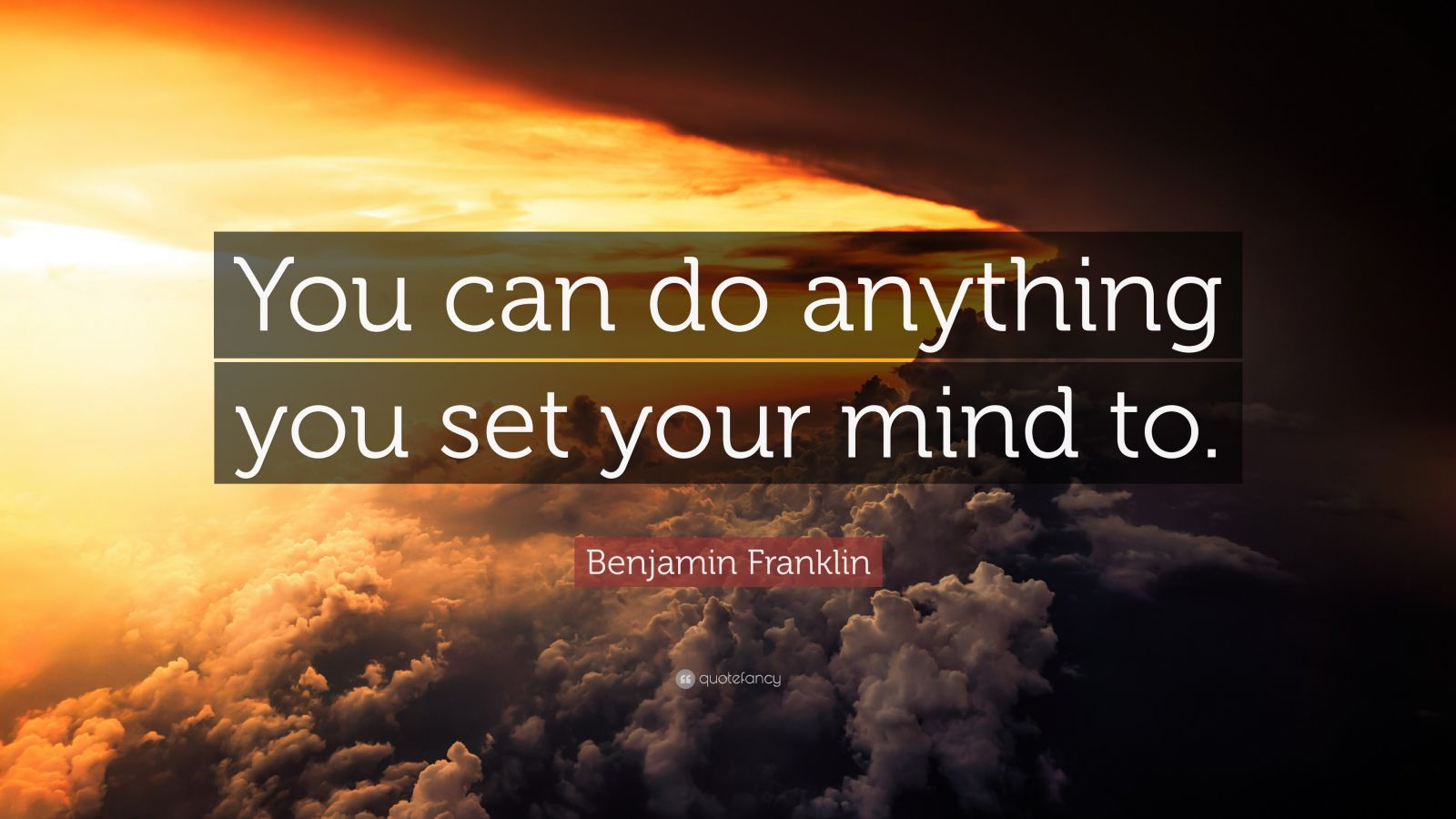 Create Wallpaper Quotes Benjamin Franklin Quote You Can Do Anything You Set Your
