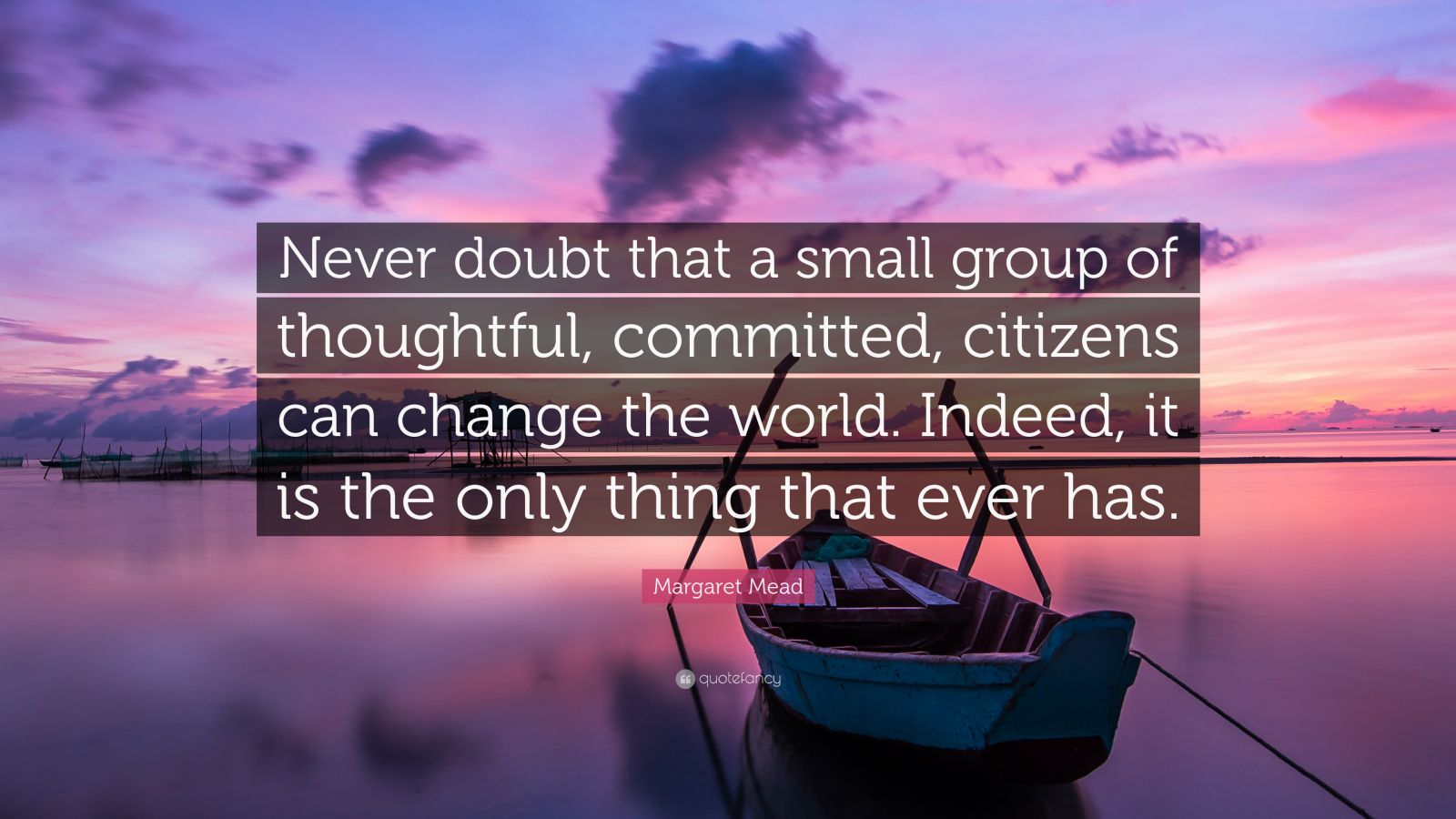 Steve Jobs Wallpaper Quotes Margaret Mead Quote Never Doubt That A Small Group Of