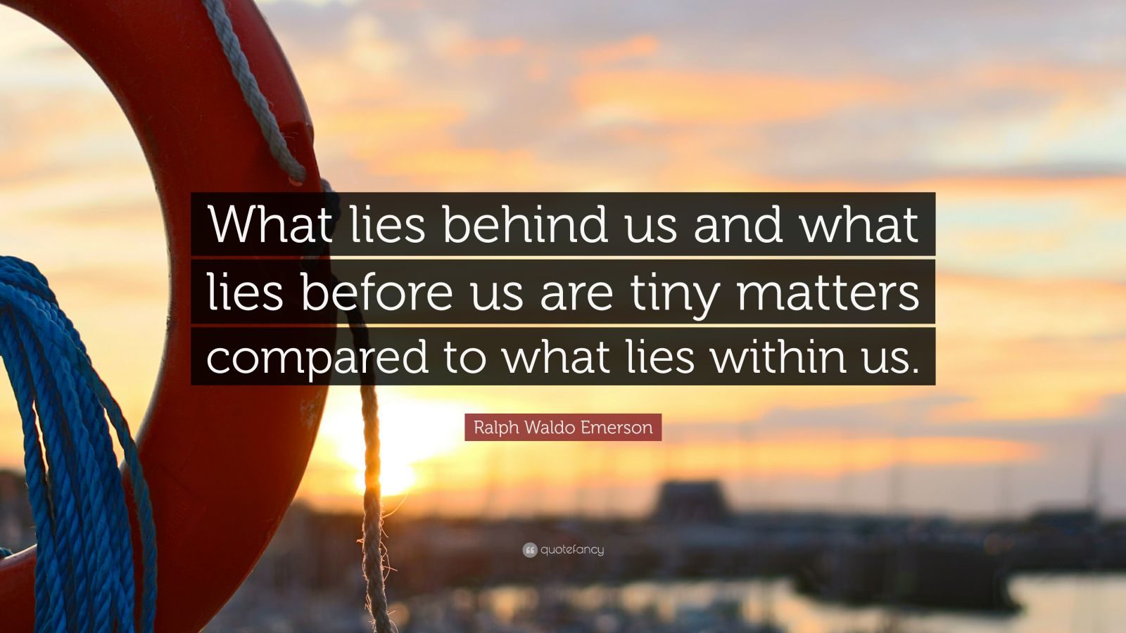Hd Motivational Quotes Wallpapers Ralph Waldo Emerson Quote What Lies Behind Us And What