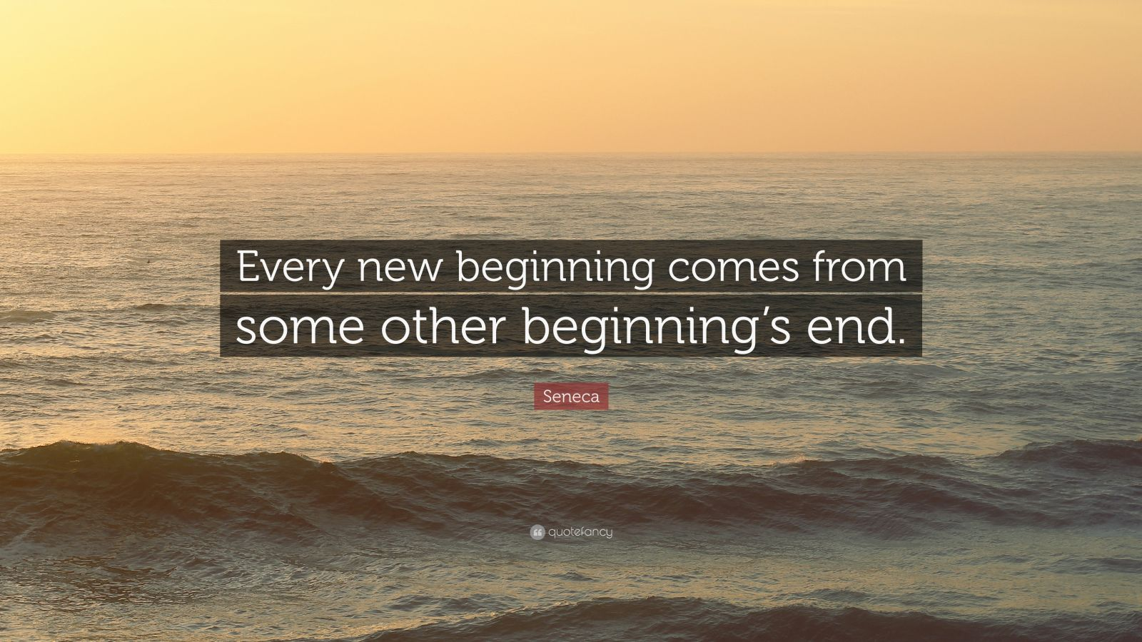 Mother Teresa Quotes Wallpapers Seneca Quote Every New Beginning Comes From Some Other