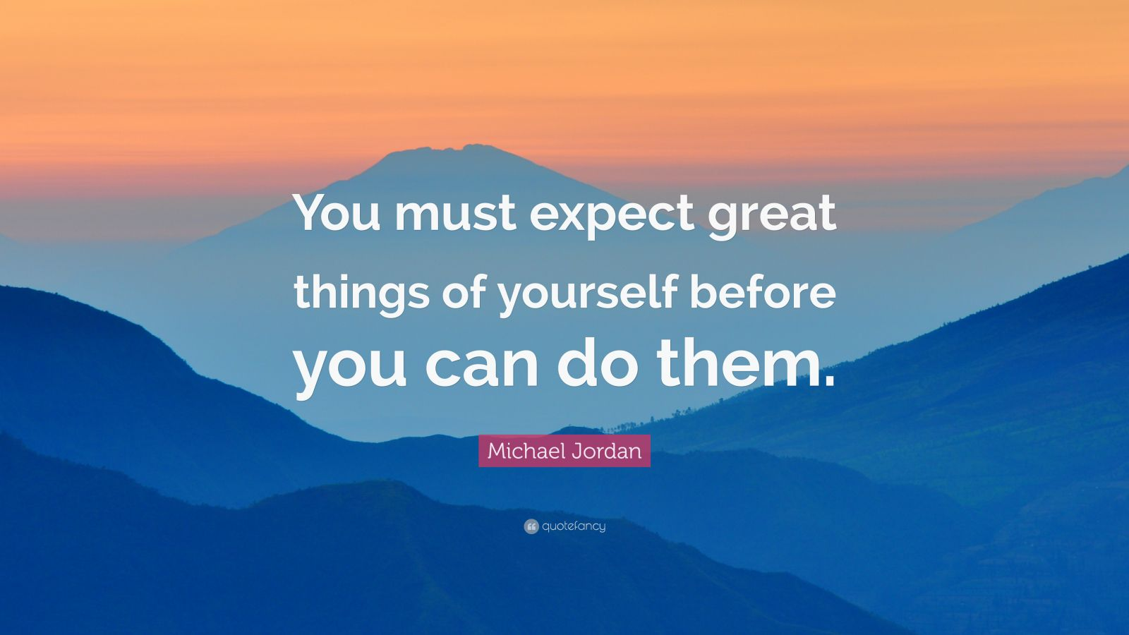 Motivational Life Quotes Wallpapers Michael Jordan Quote You Must Expect Great Things Of