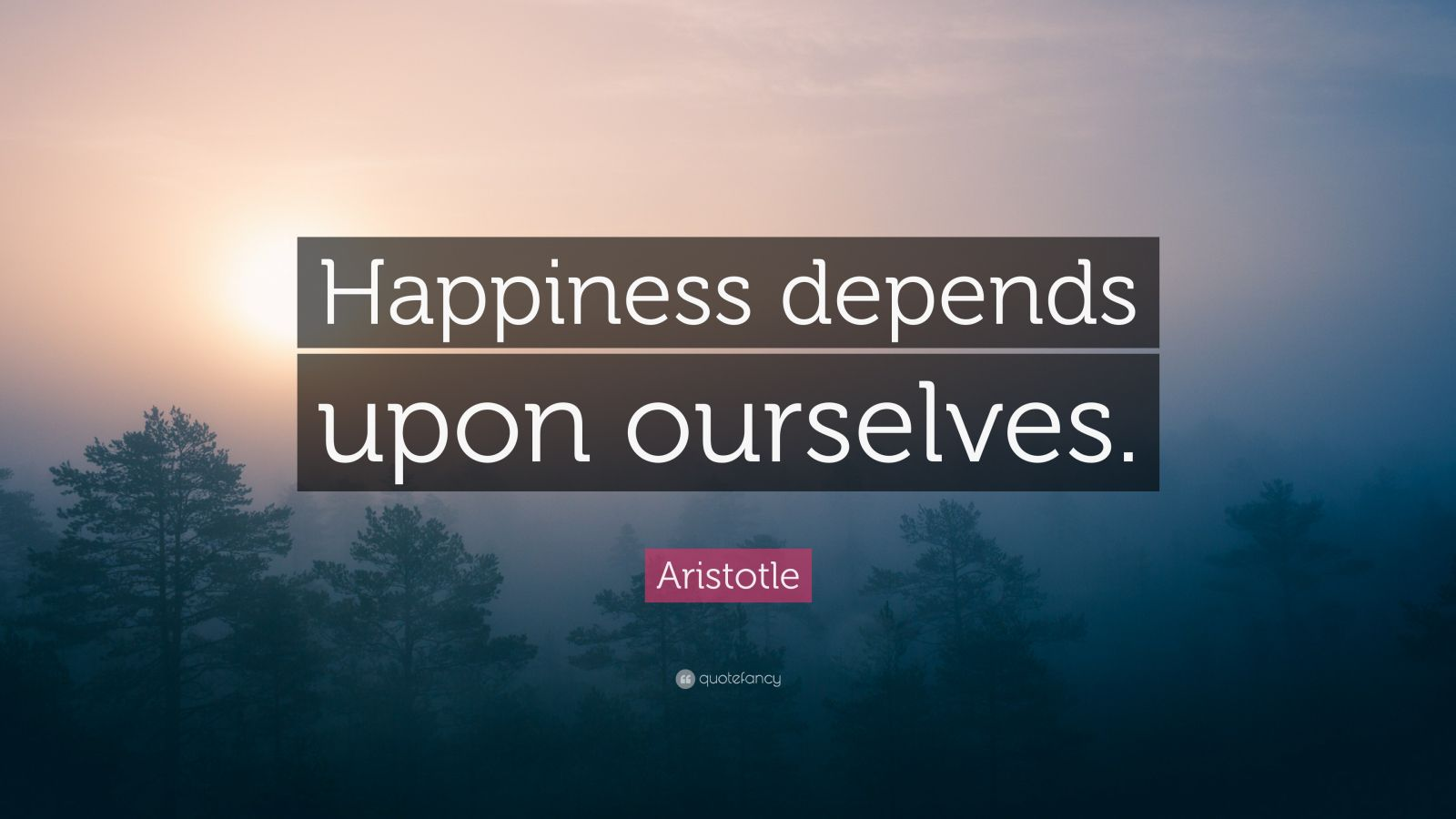 Dalai Lama Wallpaper Quotes Aristotle Quote Happiness Depends Upon Ourselves 19