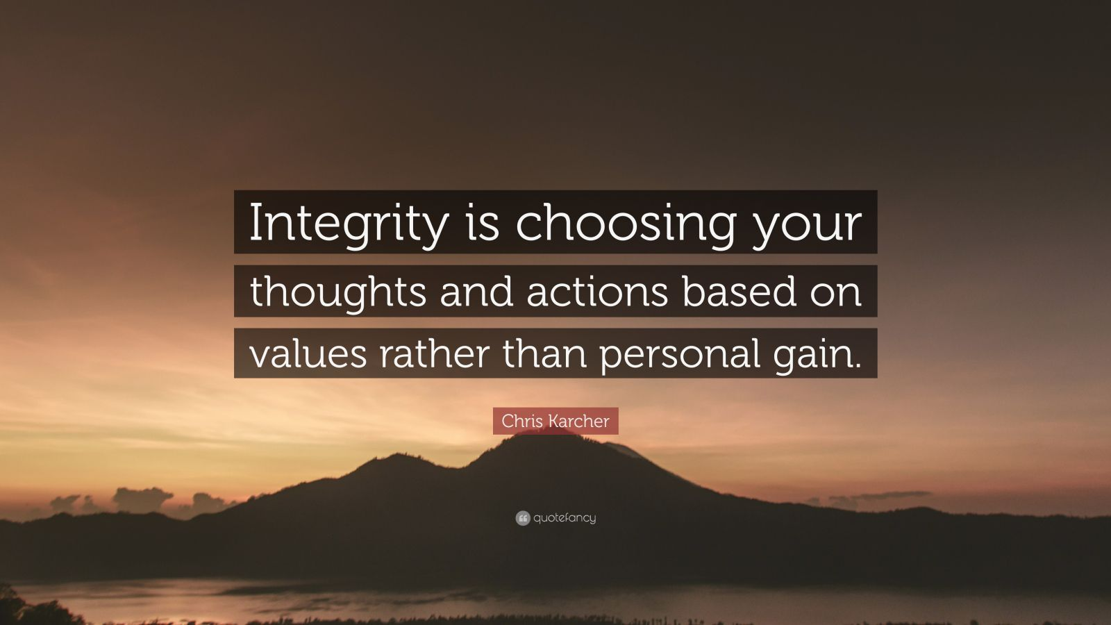 Mother Quote Wallpaper Chris Karcher Quote Integrity Is Choosing Your Thoughts