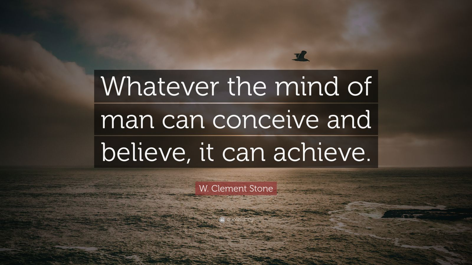 Steve Jobs Wallpaper Quotes W Clement Stone Quote Whatever The Mind Of Man Can