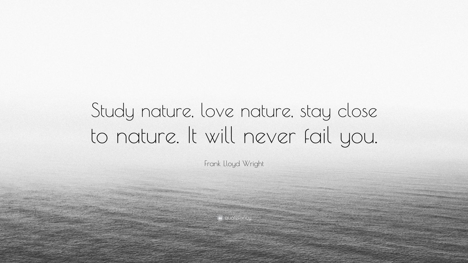 John Muir Quotes Wallpaper Frank Lloyd Wright Quote Study Nature Love Nature Stay