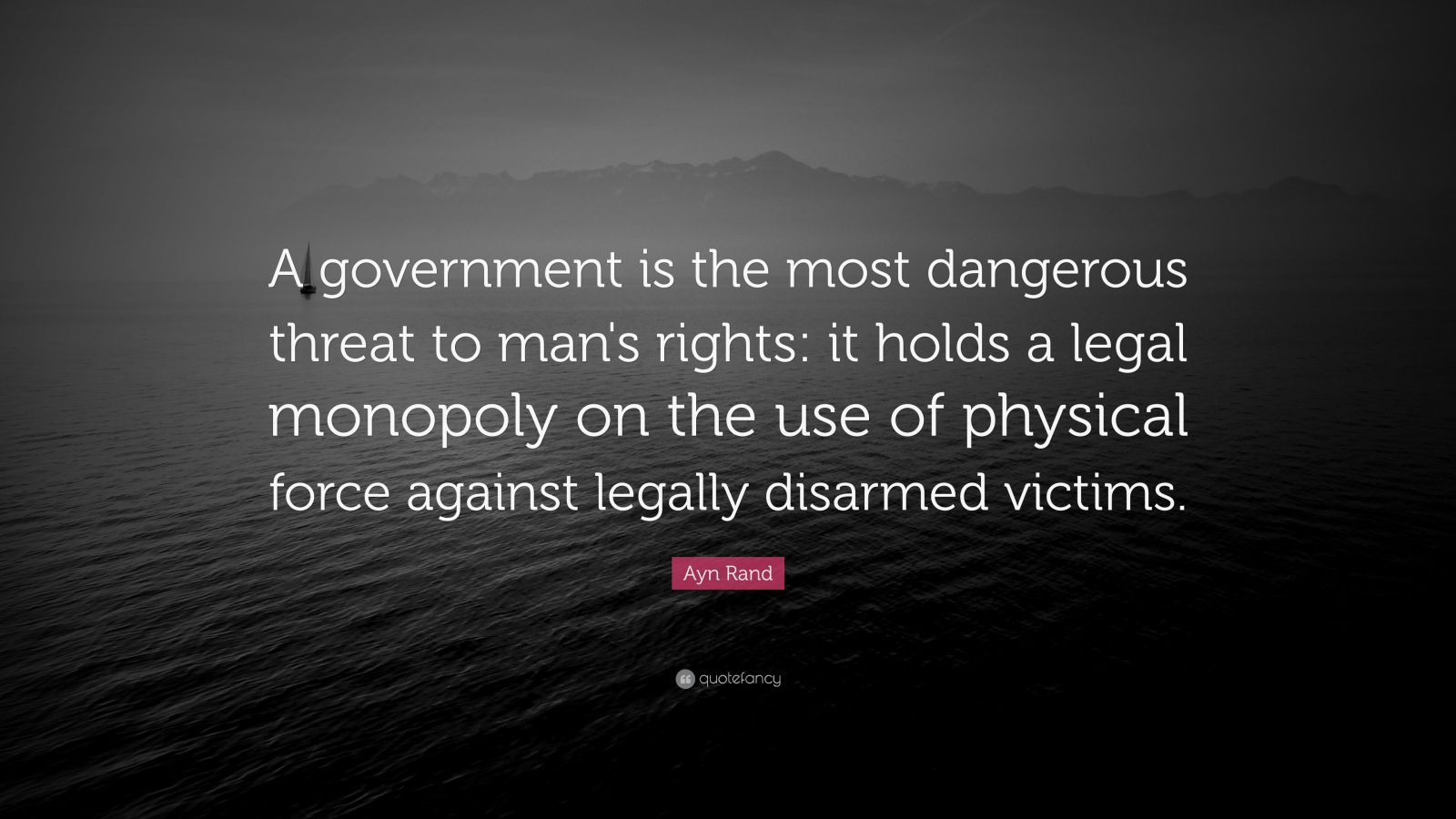 William Shakespeare Love Quotes Wallpaper Ayn Rand Quote A Government Is The Most Dangerous Threat