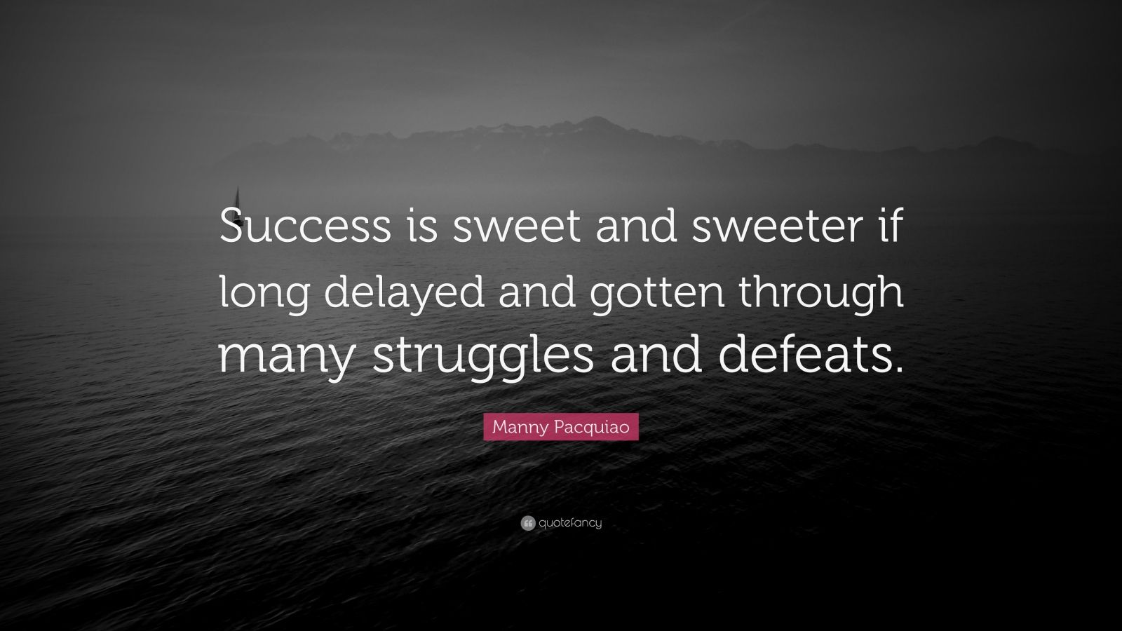 Manny Pacquiao Quotes Wallpaper Manny Pacquiao Quote Success Is Sweet And Sweeter If