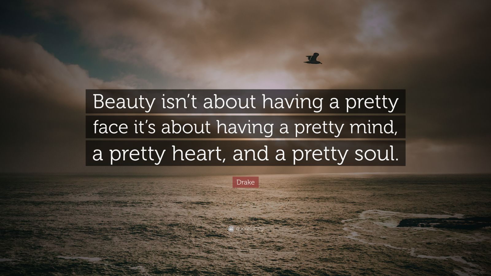 Beautiful Wallpapers With Inspirational Quotes Drake Quote Beauty Isn T About Having A Pretty Face It S
