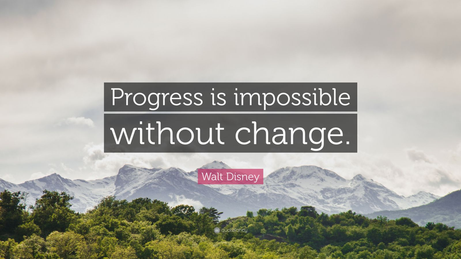 Motivational Wallpapers Without Quotes Walt Disney Quote Progress Is Impossible Without Change