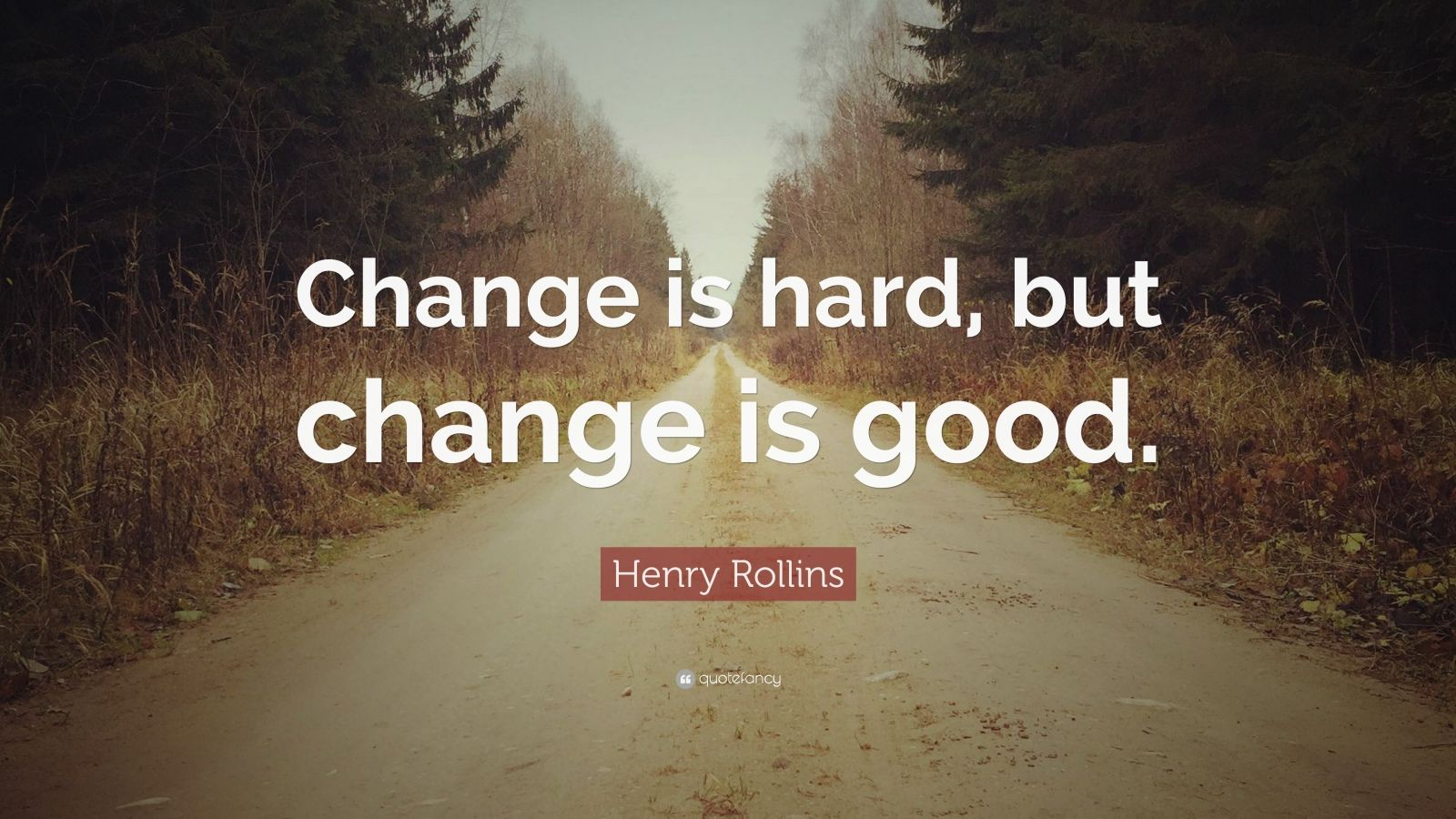 Hd Bible Quotes Wallpapers Henry Rollins Quote Change Is Hard But Change Is Good