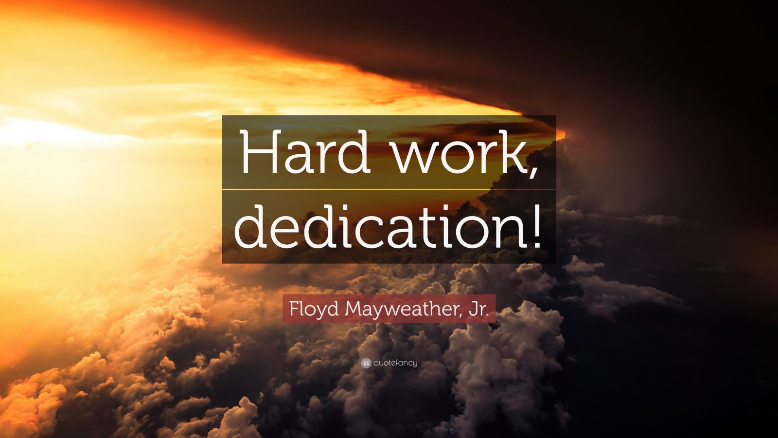 Sadness Wallpaper With Quotes Floyd Mayweather Jr Quote Hard Work Dedication 12
