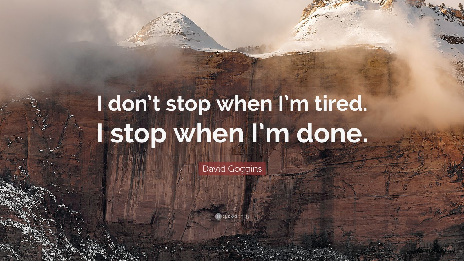 Success Quotes Desktop Wallpaper David Goggins Quote I Don T Stop When I M Tired I Stop