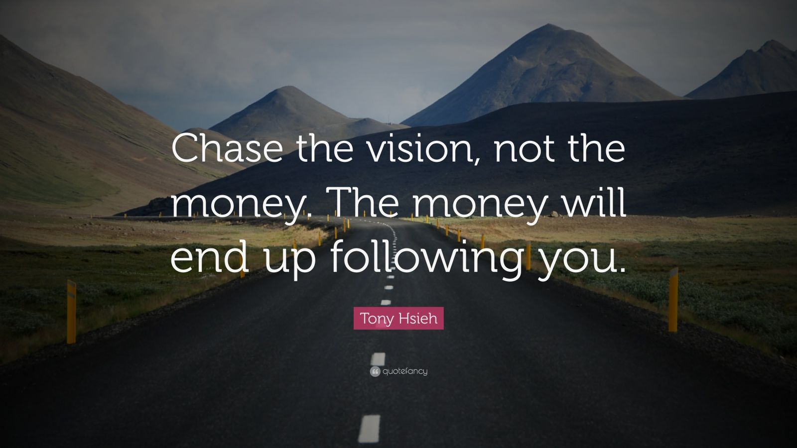 Funny Brainy Quotes Wallpaper Tony Hsieh Quote Chase The Vision Not The Money The