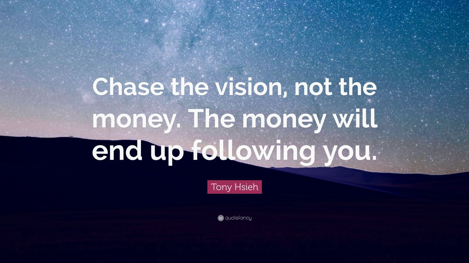 Gary Vaynerchuk Quotes Wallpaper Tony Hsieh Quote Chase The Vision Not The Money The
