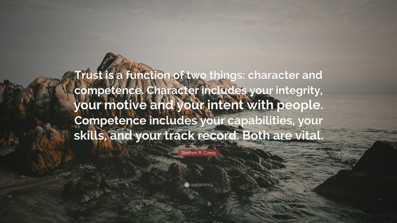 Stephen R Covey Quote Trust Is A Function Of Two Things