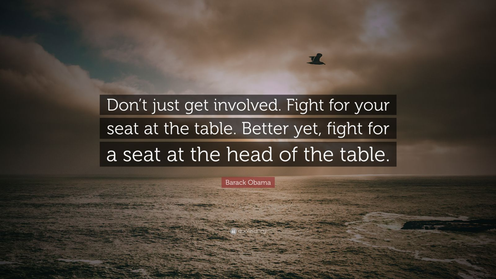 Aristotle Quotes Wallpaper Barack Obama Quote Don T Just Get Involved Fight For