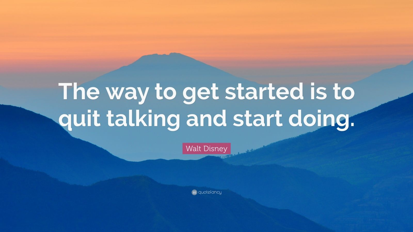 Walt Disney Wallpaper Quotes Walt Disney Quote The Way To Get Started Is To Quit