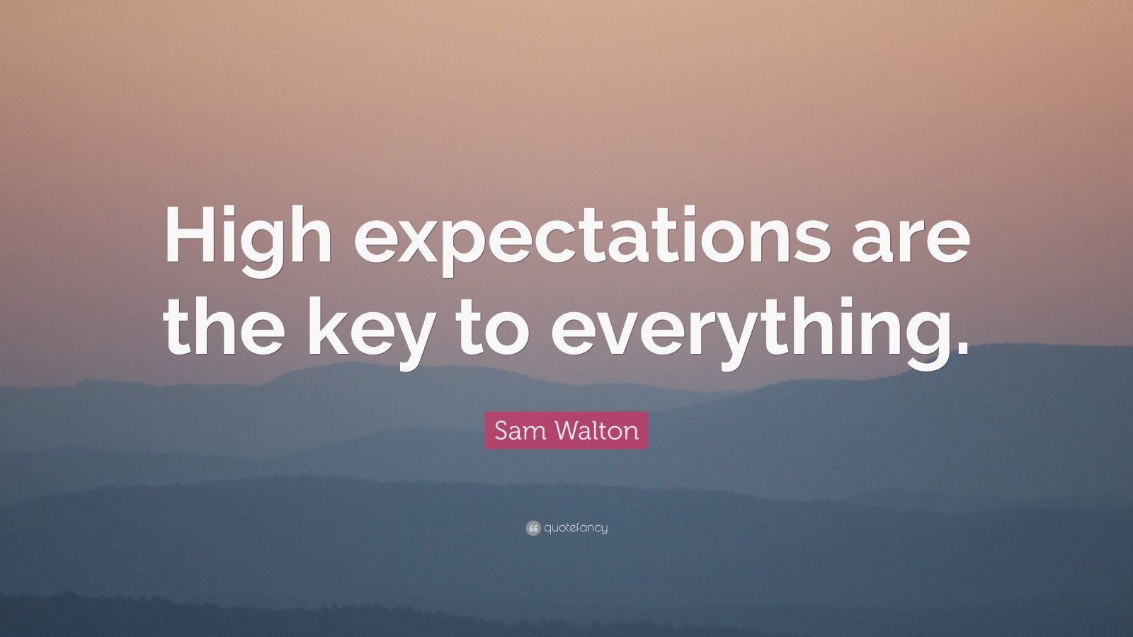 Gary Vaynerchuk Quotes Wallpaper Sam Walton Quote High Expectations Are The Key To