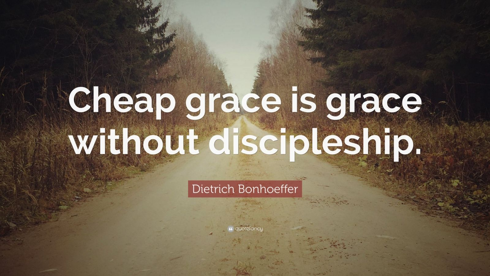 Wallpapers Of Christian Quotes Dietrich Bonhoeffer Quote Cheap Grace Is Grace Without