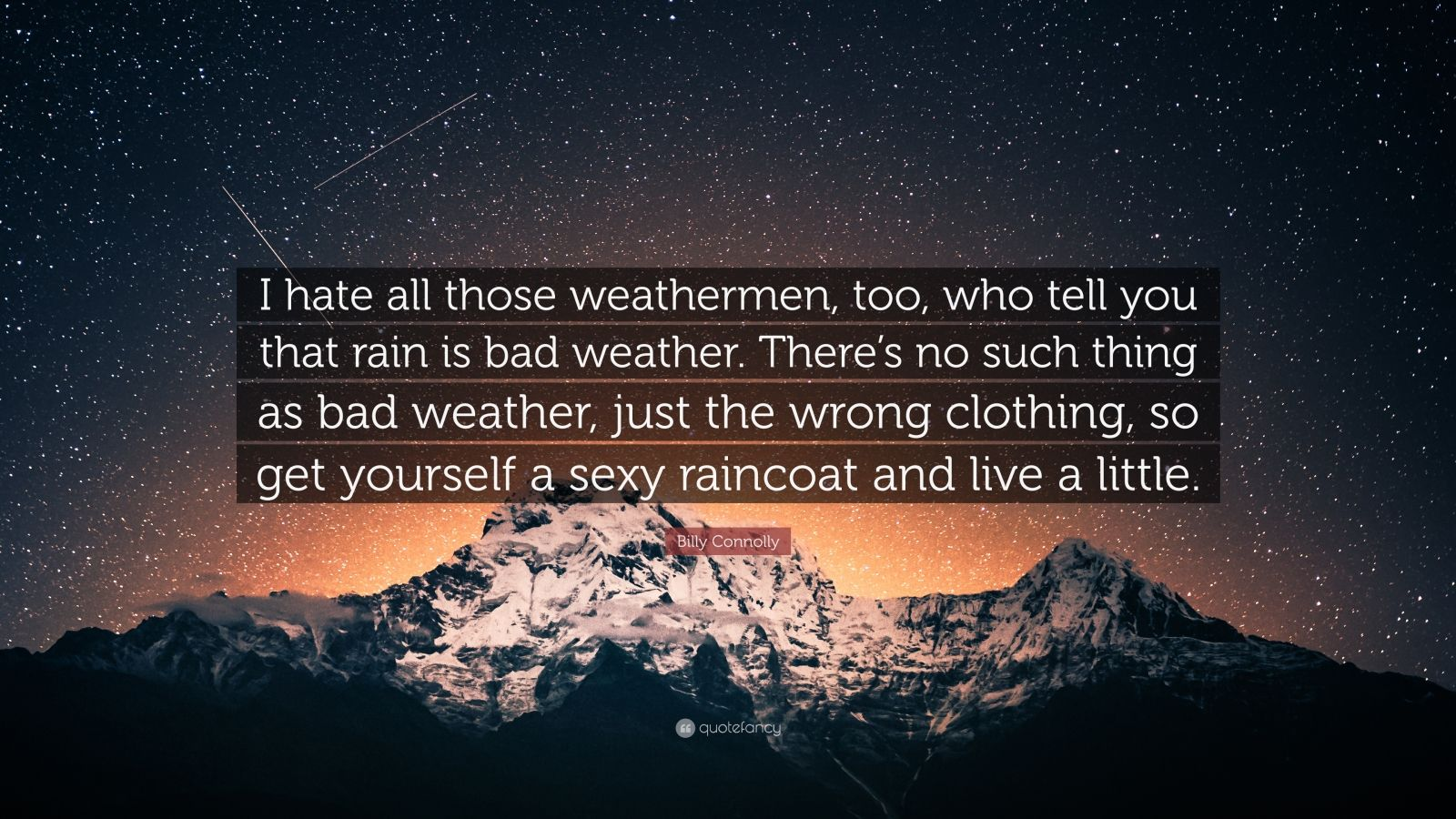 Mother Daughter Quotes Wallpapers Billy Connolly Quote I Hate All Those Weathermen Too