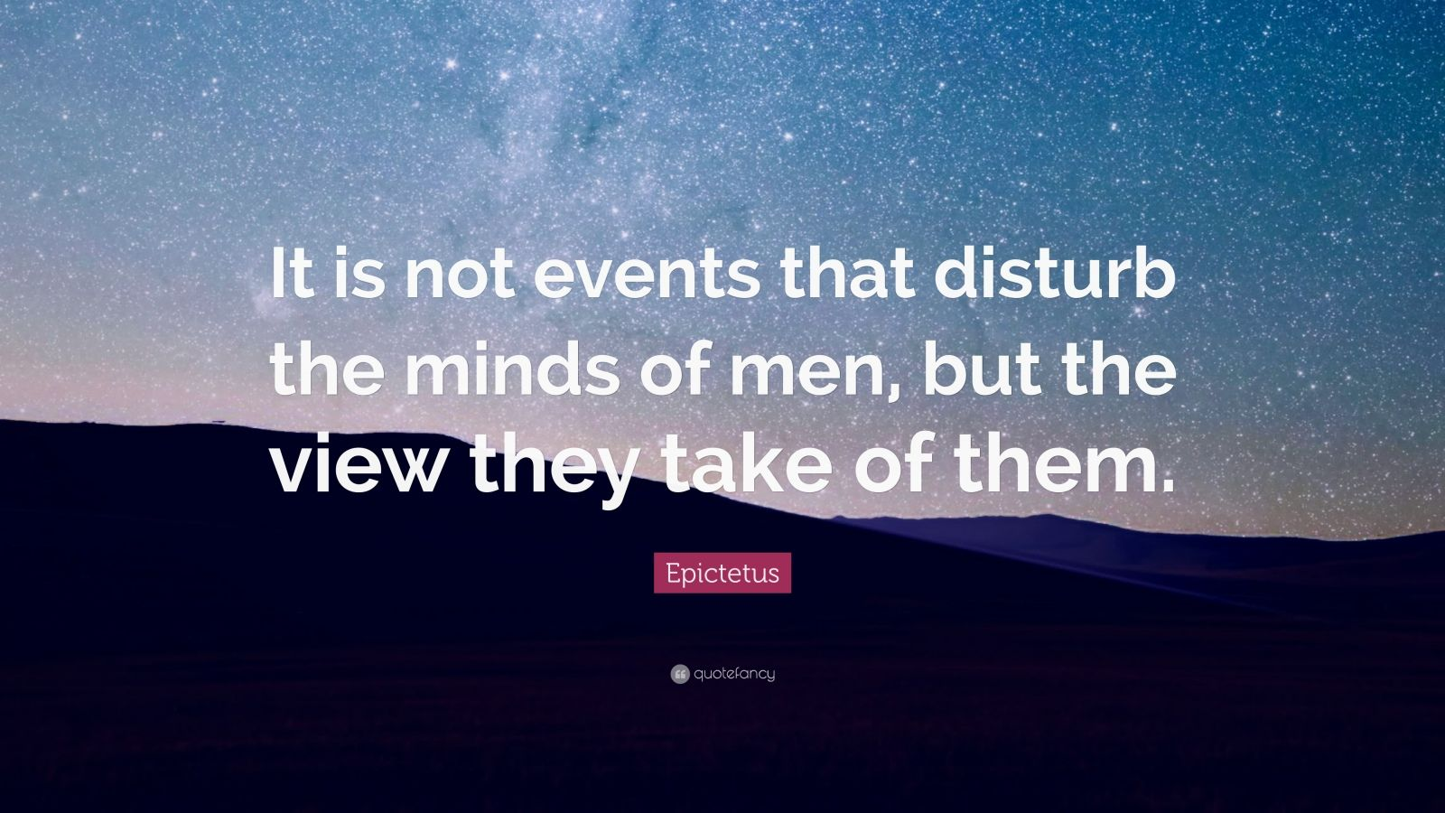 Chanakya Quotes Wallpaper Epictetus Quote It Is Not Events That Disturb The Minds