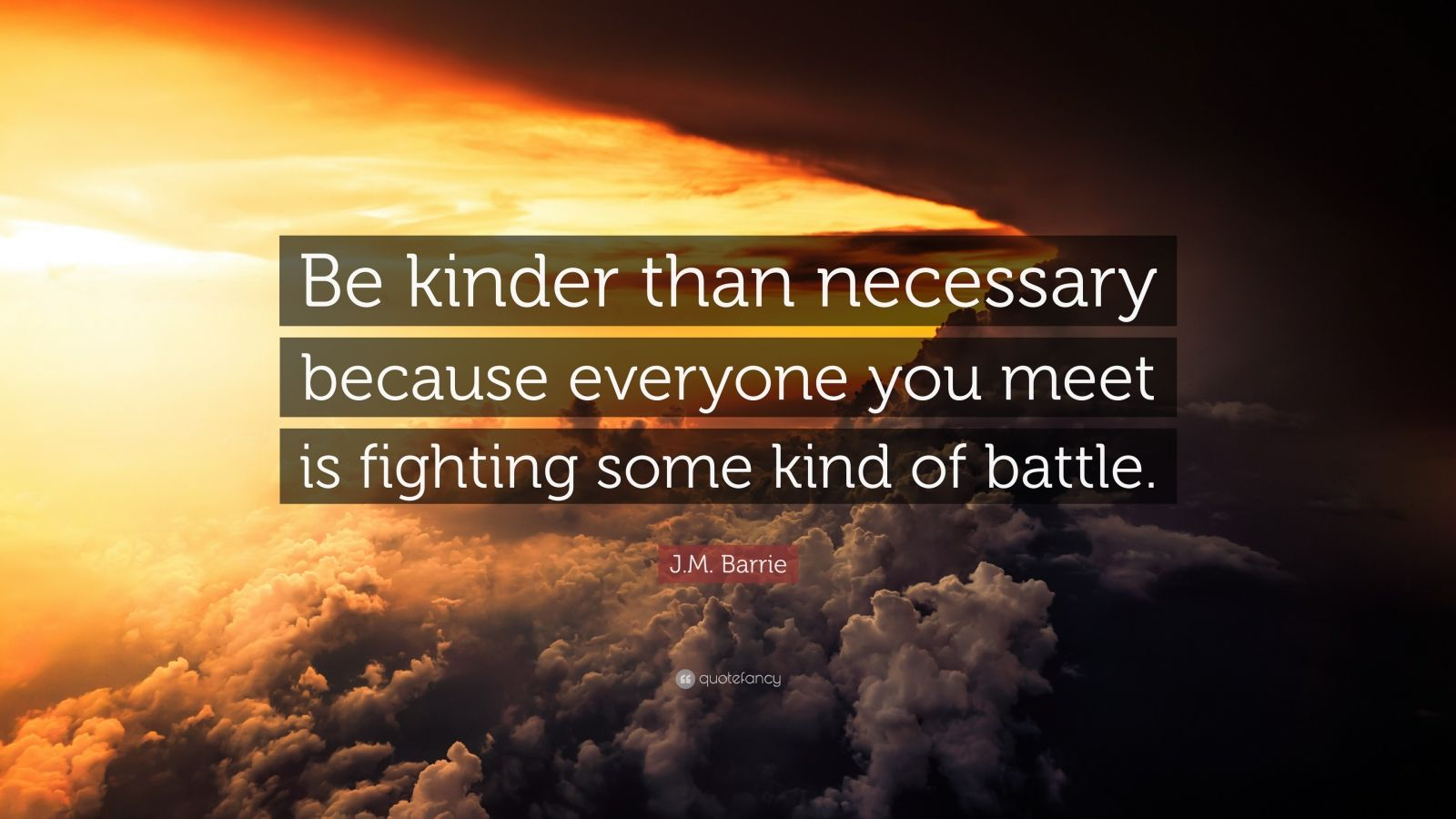 Steve Jobs Motivational Quotes Wallpaper J M Barrie Quote Be Kinder Than Necessary Because