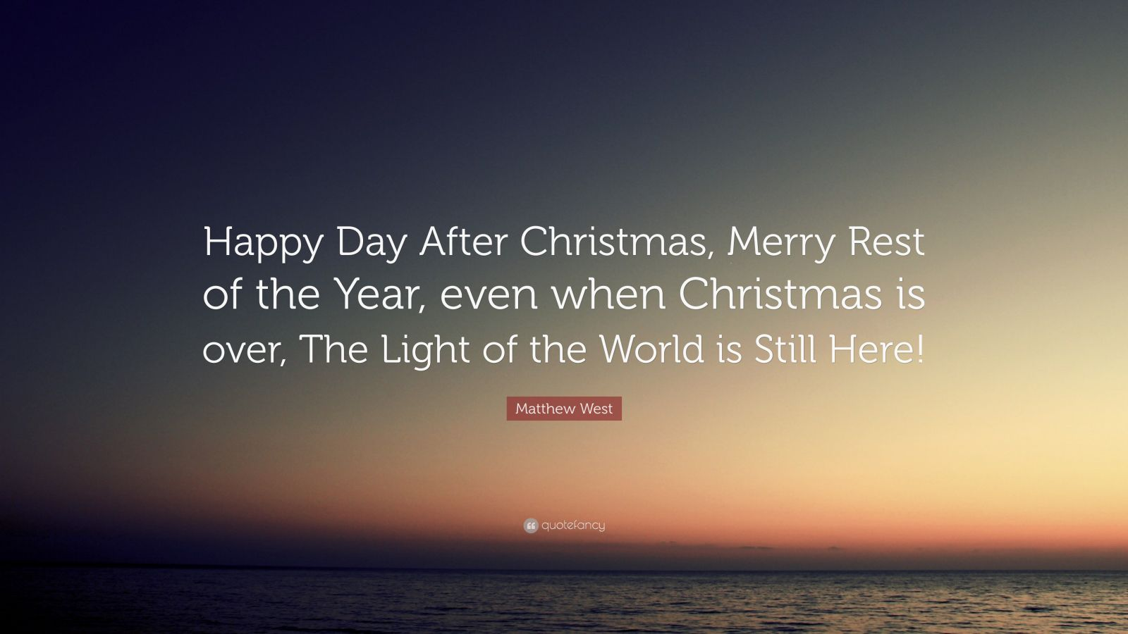 Happy Life Wallpapers With Quotes Matthew West Quote Happy Day After Christmas Merry Rest