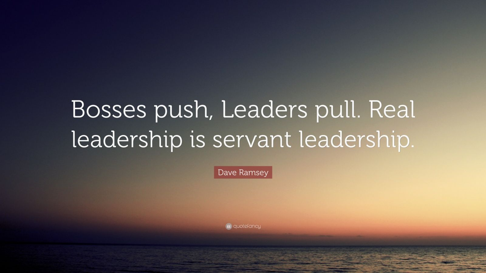 Motivational Quotes Wallpaper For Mobile Dave Ramsey Quote Bosses Push Leaders Pull Real