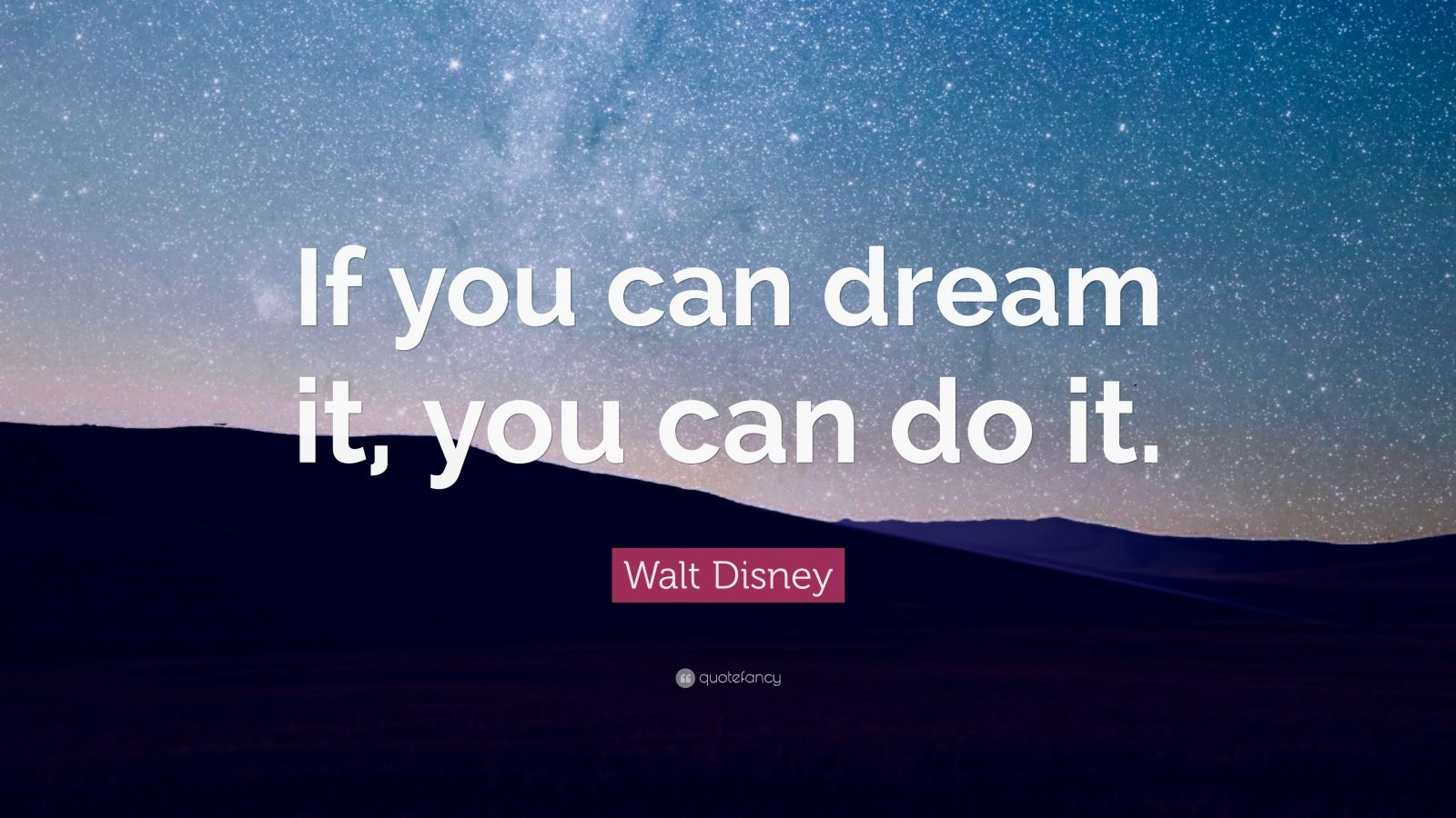 Motivation Business Quotes Wallpaper Hd Desktop Walt Disney Quote If You Can Dream It You Can Do It