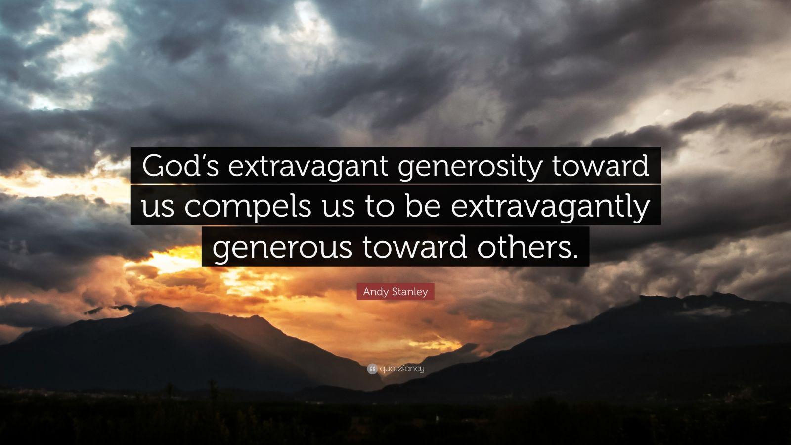 Steve Jobs Motivational Quotes Wallpaper Andy Stanley Quote God S Extravagant Generosity Toward