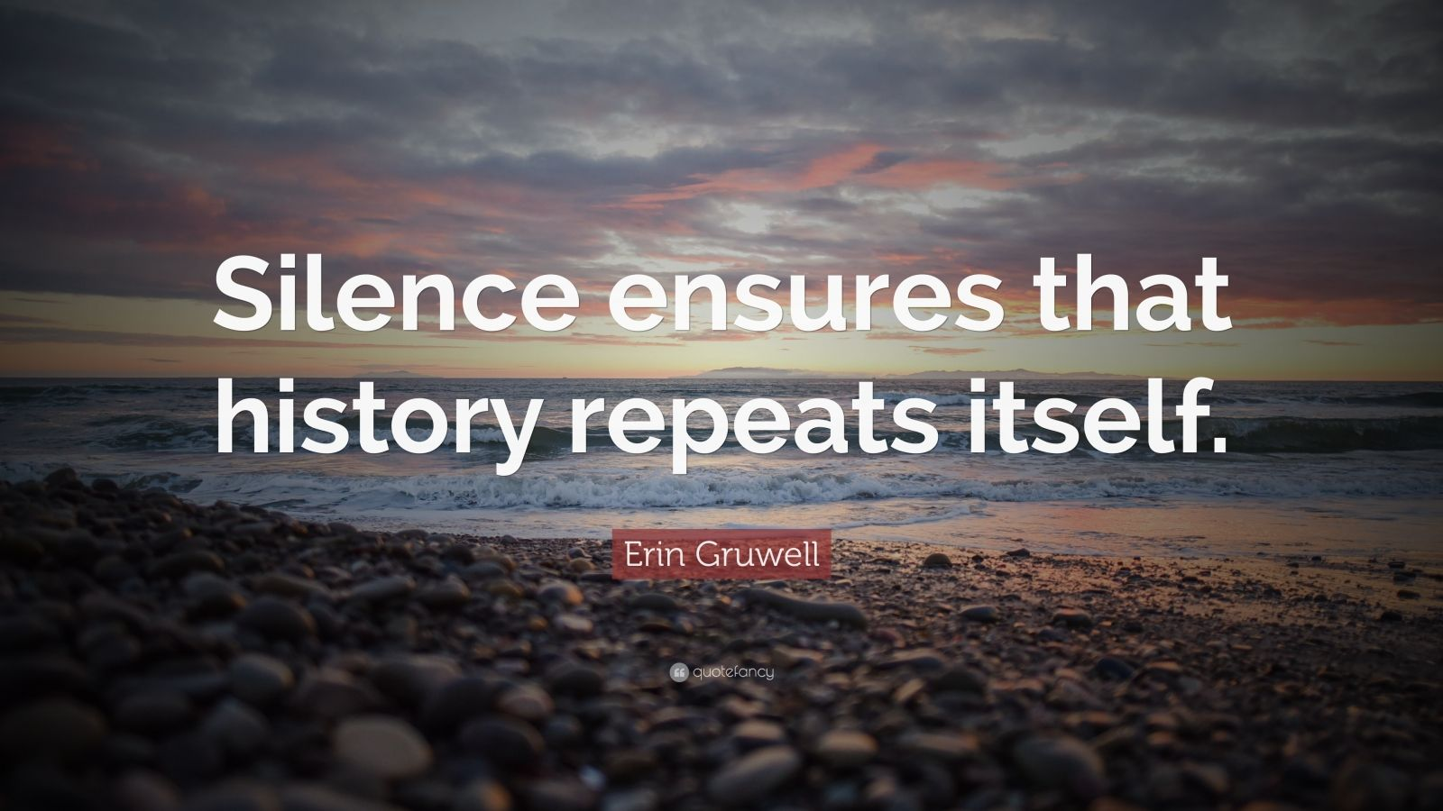 Swami Vivekananda Quotes Wallpaper Erin Gruwell Quote Silence Ensures That History Repeats