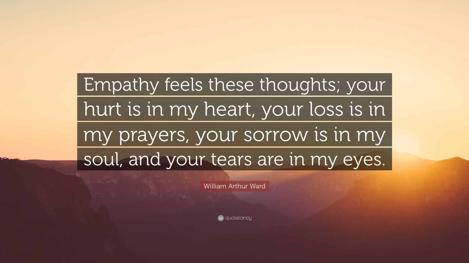 Sorrow Wallpapers With Quotes William Arthur Ward Quote Empathy Feels These Thoughts
