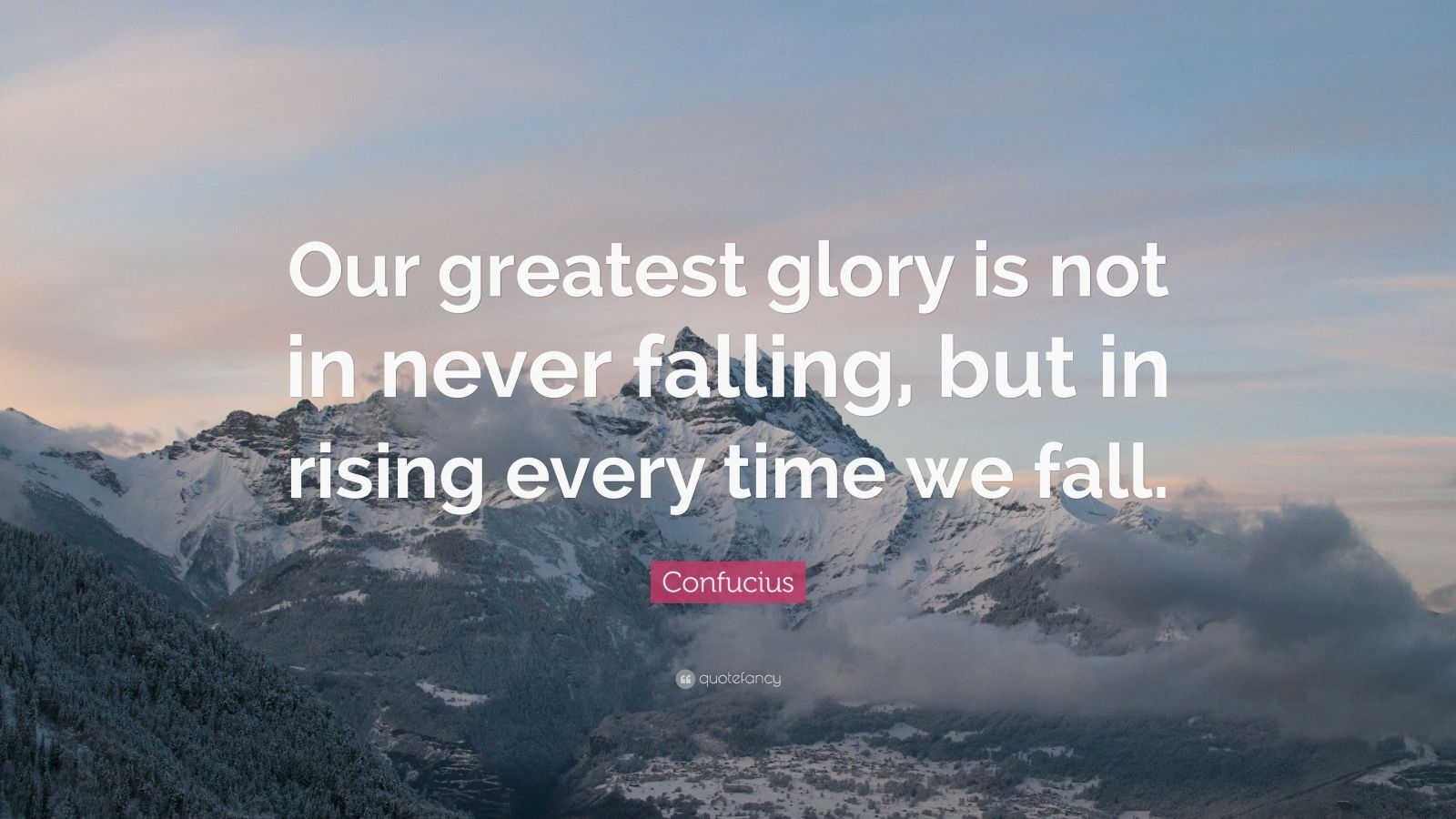 Falling In Love Quotes Wallpapers Confucius Quote Our Greatest Glory Is Not In Never