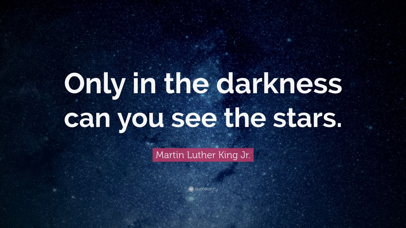 Martin Luther King Wallpaper Quotes Martin Luther King Jr Quote Only In The Darkness Can