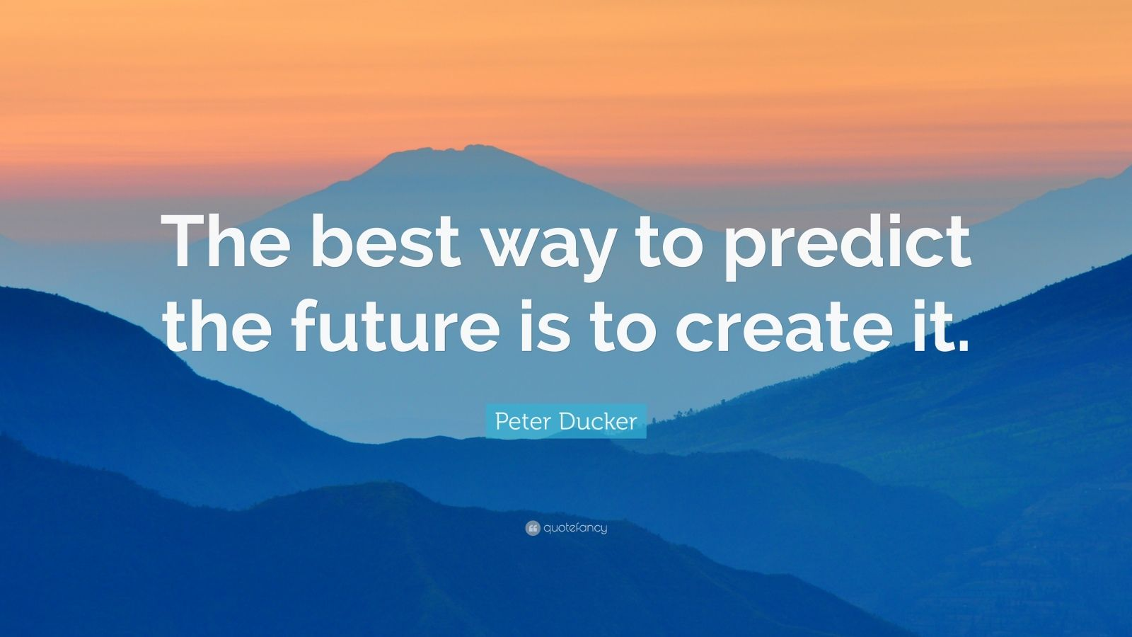 Gary Vaynerchuk Quotes Wallpaper Peter Ducker Quote The Best Way To Predict The Future Is