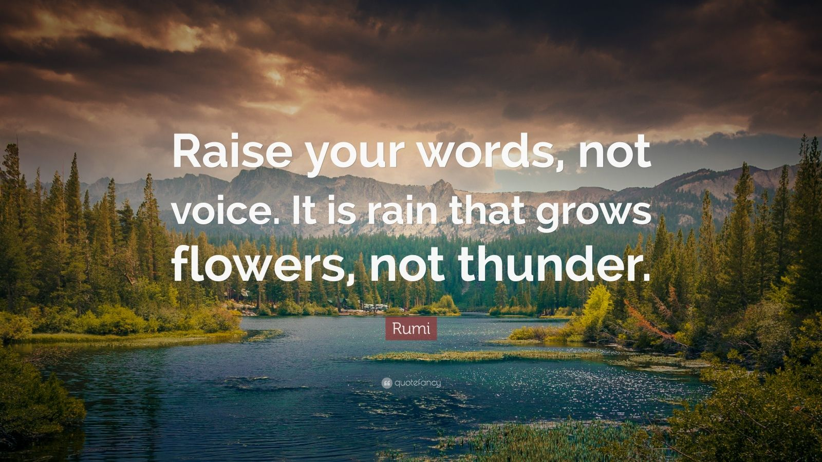 Falling In Love Quotes Wallpapers Rumi Quote Raise Your Words Not Voice It Is Rain That
