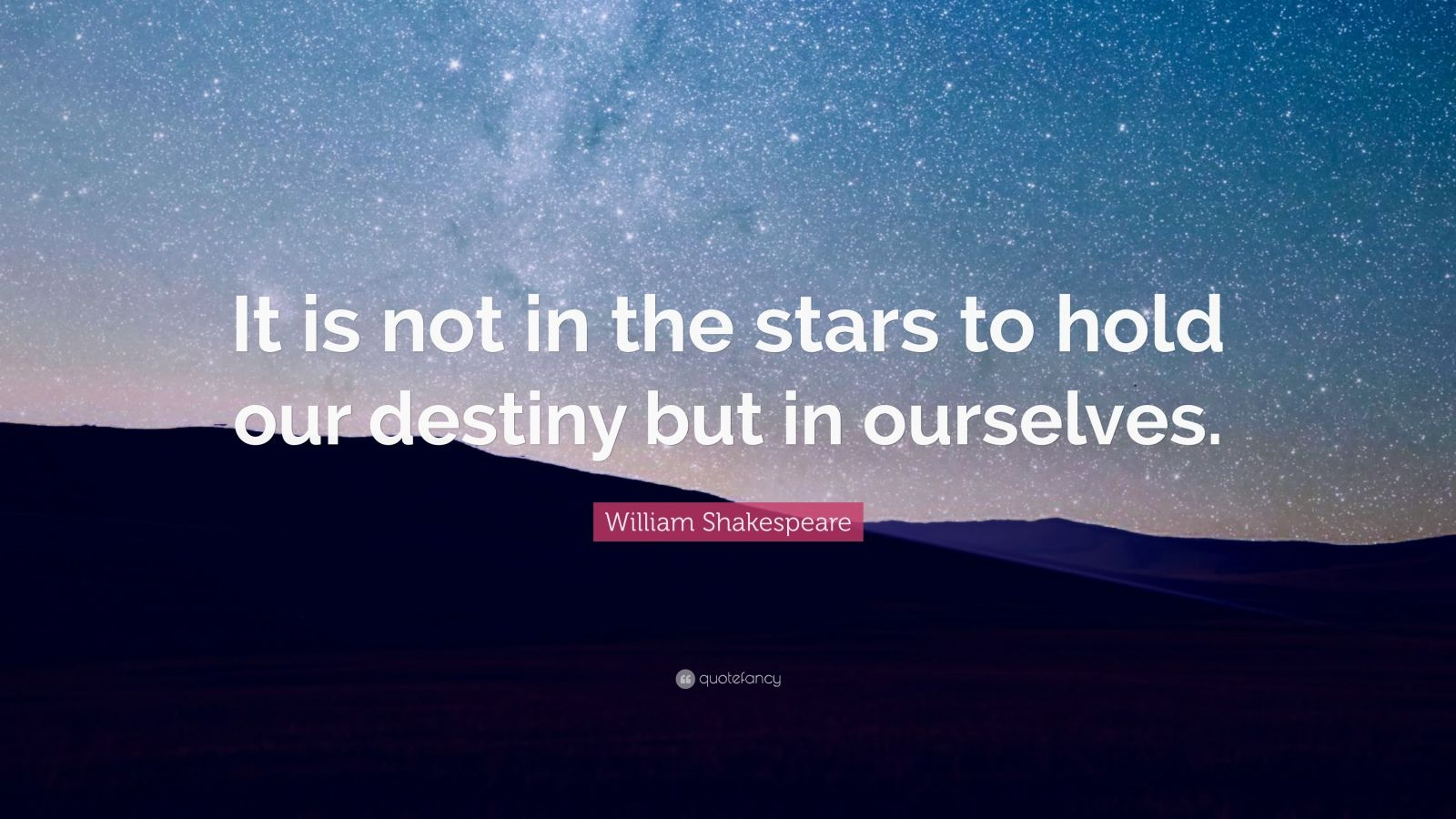 Shakespeare Wallpapers With Quotes William Shakespeare Quote It Is Not In The Stars To Hold