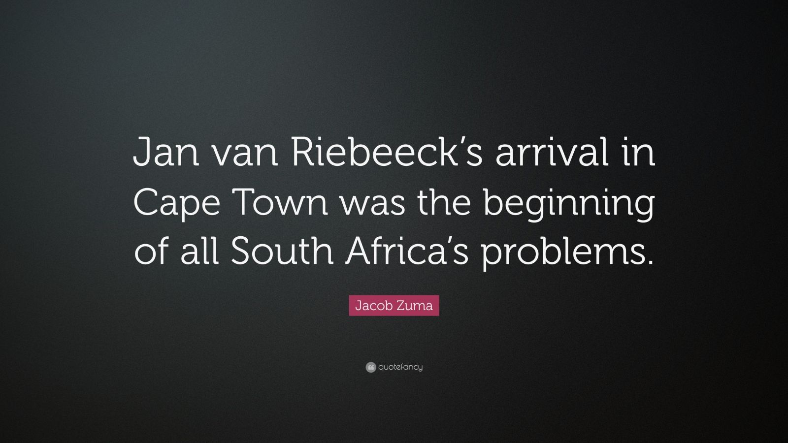 Steve Jobs Wallpaper Quotes Jacob Zuma Quote Jan Van Riebeeck S Arrival In Cape Town
