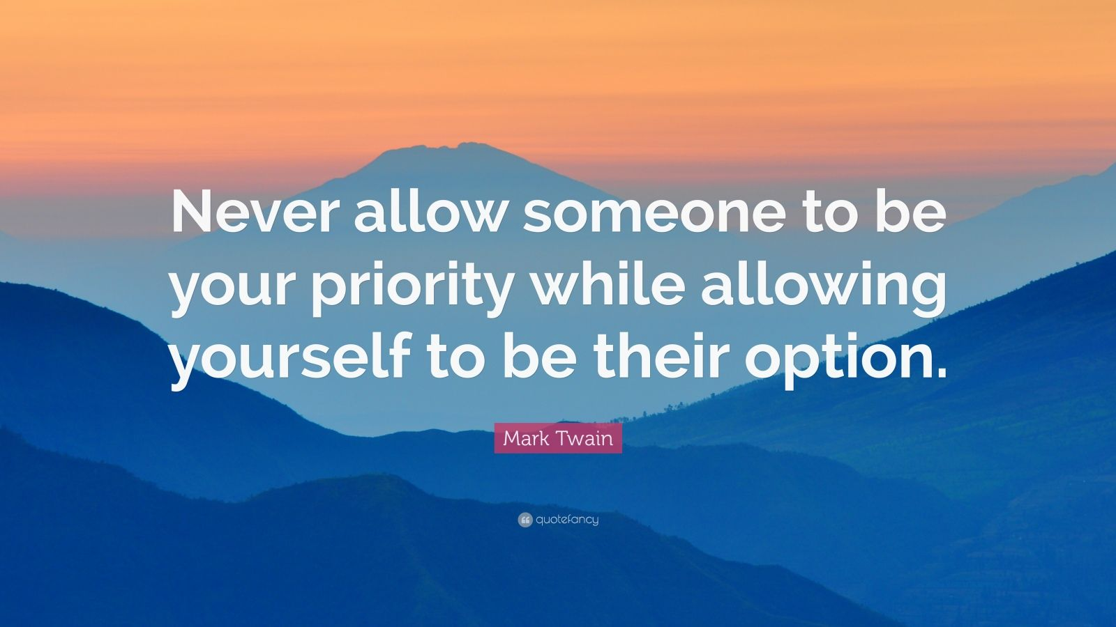 Never Make Someone Your Priority Quote