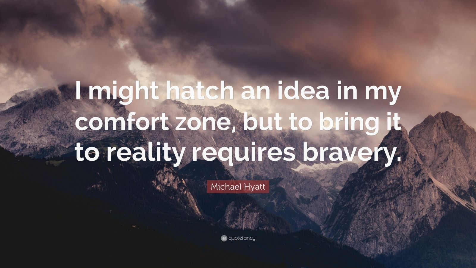 Comfort Zone Bravery Quote Wallpaper Michael Hyatt Quote I Might Hatch An Idea In My Comfort