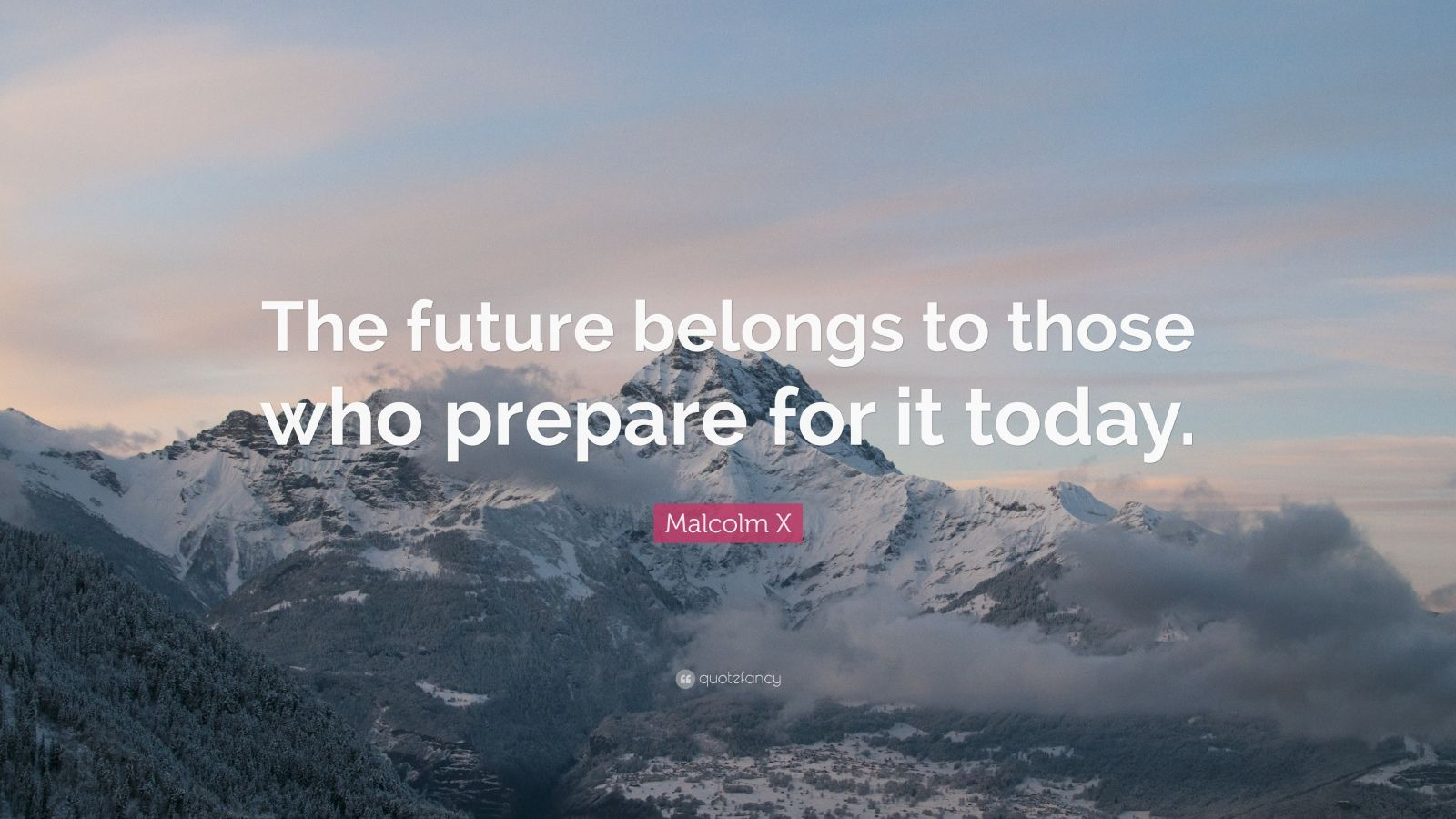 Malcolm X Wallpaper Quotes Malcolm X Quote The Future Belongs To Those Who Prepare