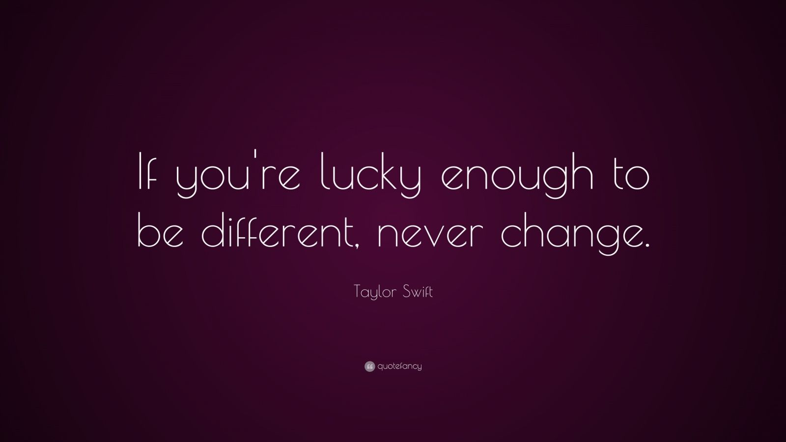 Kurt Cobain Quotes Wallpaper Taylor Swift Quote If You Re Lucky Enough To Be